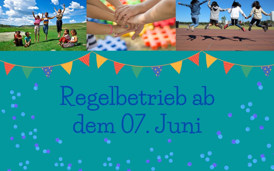 Regelbetrieb ab dem 07. Juni :)